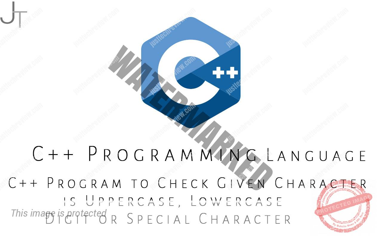 C++ Program to Check Given Character is Uppercase, Lowercase, Digit or Special Character