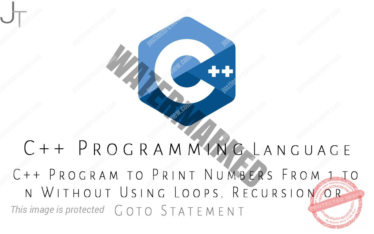 C++ Program to Print Numbers From 1 to n Without Using Loops, Recursion or Goto Statement