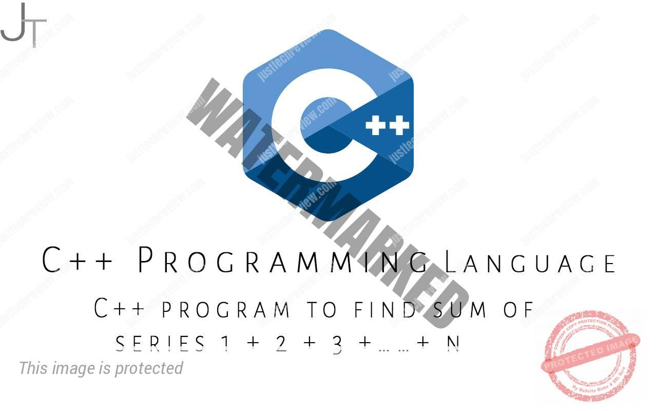 C++ program to find sum of series 1 + 2 + 3 +……+ n