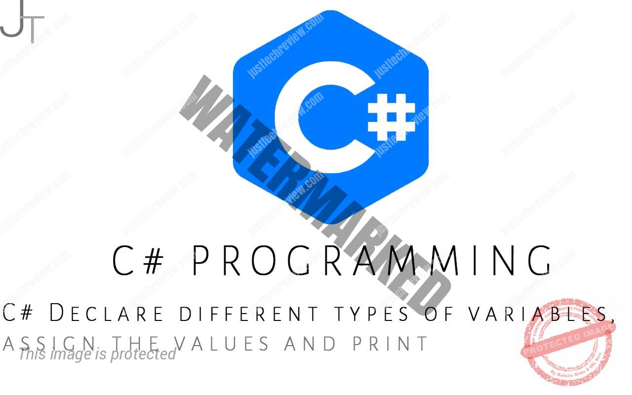C# Declare different types of variables, assign the values and print