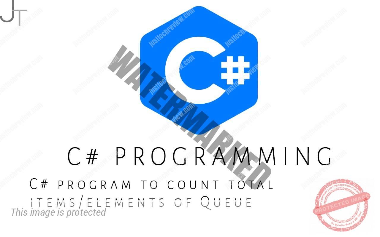 C# program to count total items/elements of Queue
