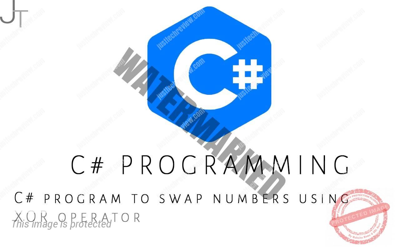 C# program to swap numbers using XOR operator