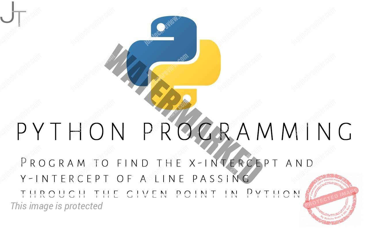 Program to find the x-intercept and y-intercept of a line passing through the given point in Python