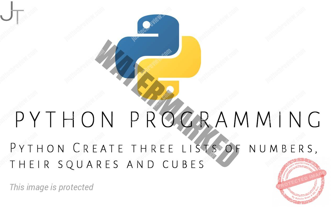 Python Create three lists of numbers, their squares and cubes