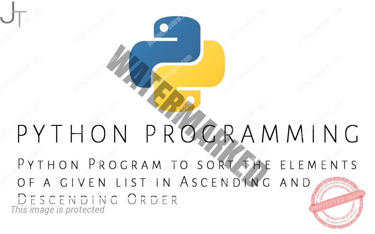 Python Program to sort the elements of a given list in Ascending and Descending Order