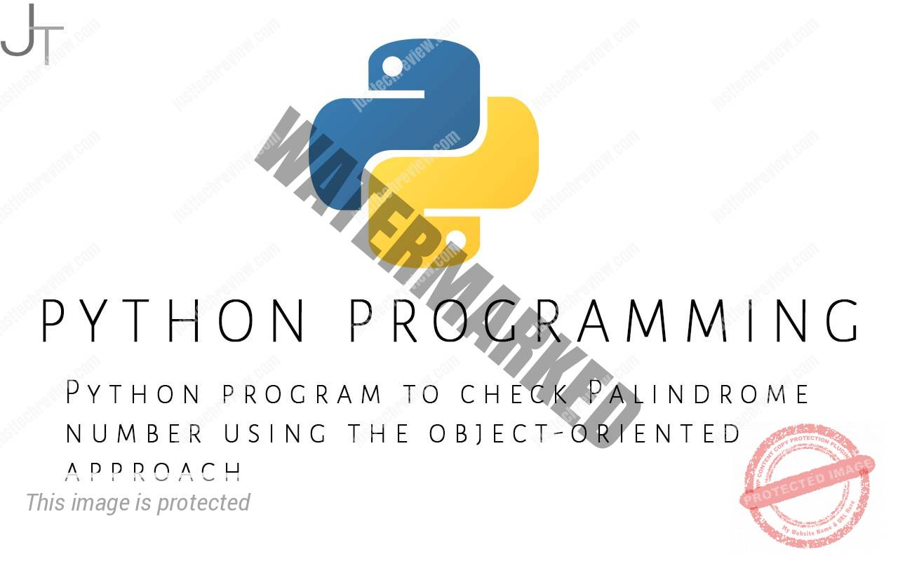 Python program to check Palindrome number using the object-oriented approach