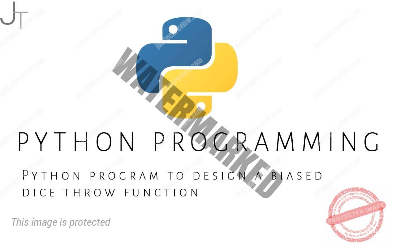 Python program to design a biased dice throw function