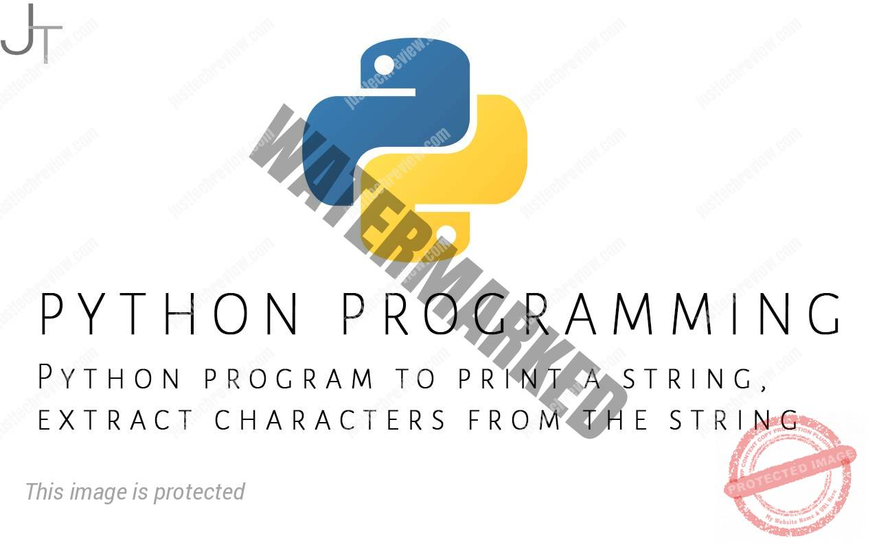 Python program to print a string, extract characters from the string