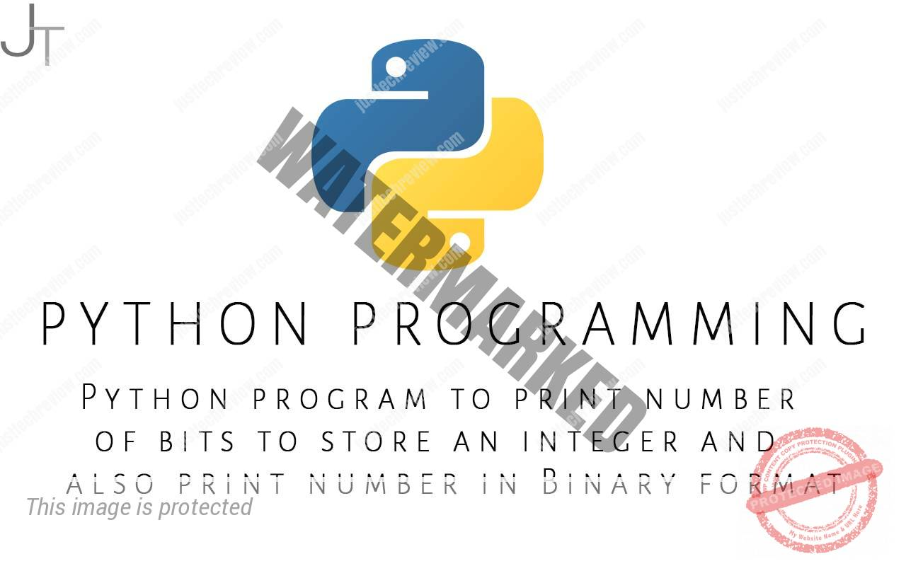 Python program to print number of bits to store an integer and also print number in Binary format