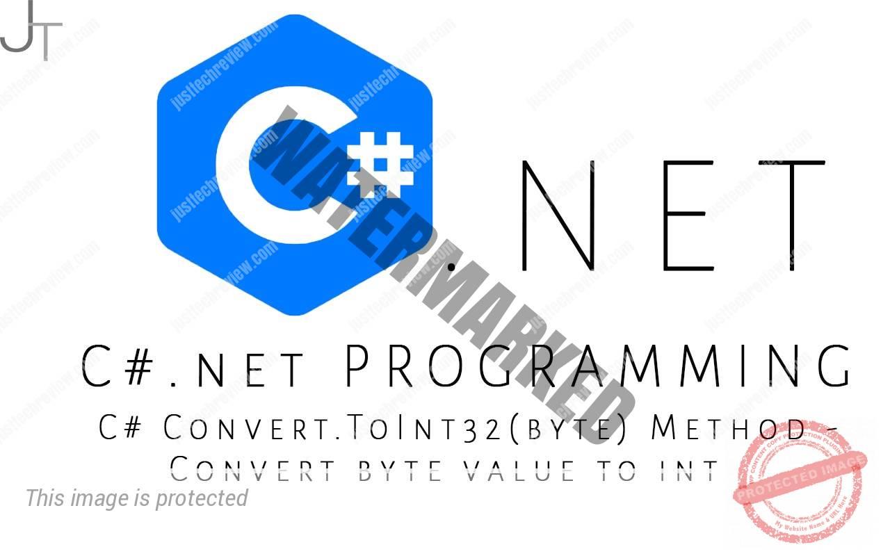 C# Convert.ToInt32(byte) Method - Convert byte value to int