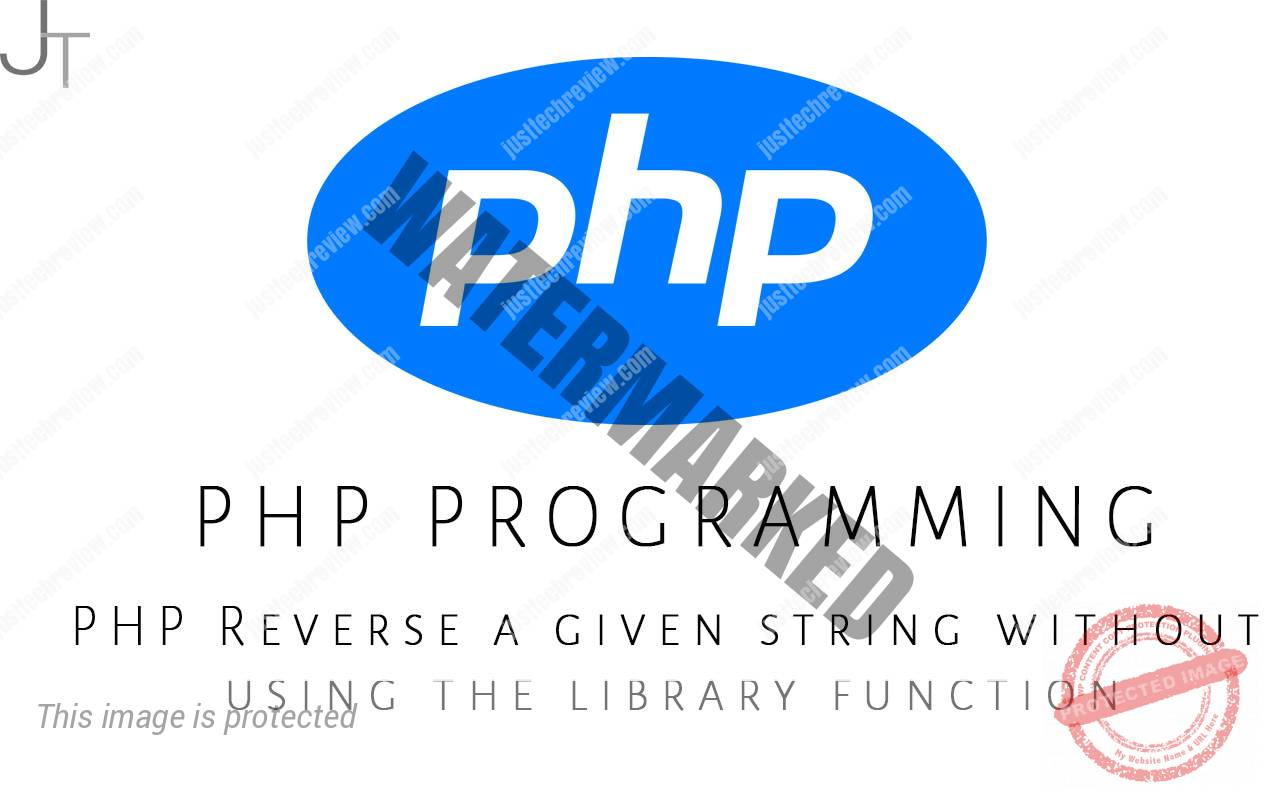 PHP Reverse a given string without using the library function
