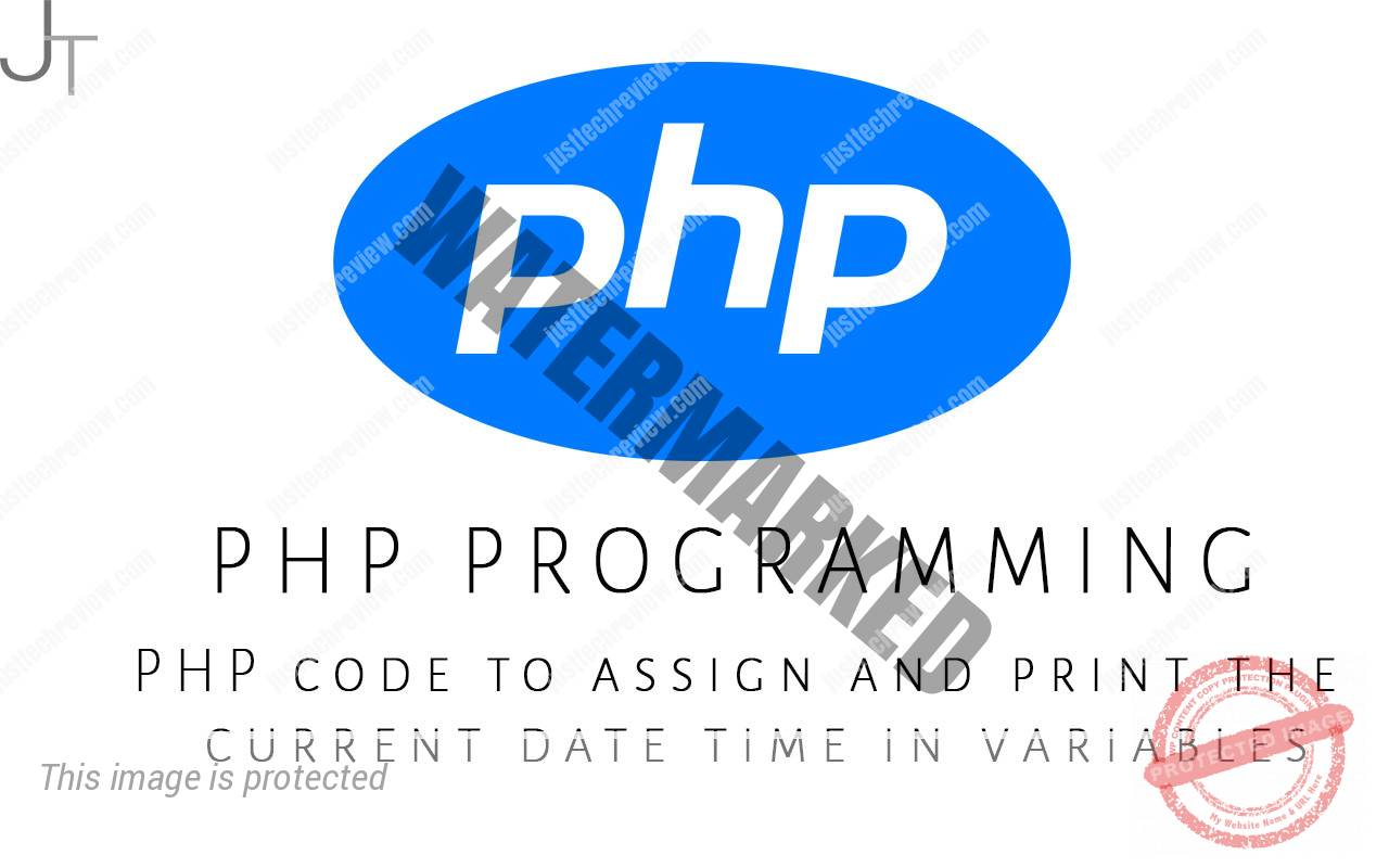 PHP code to assign and print the current date time in variables
